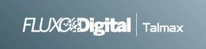 Fluxo Digital Talmax